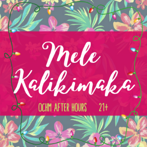 OCHM After Hours: Mele Kalikimaka