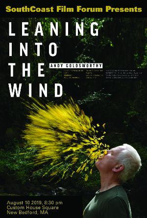 SouthCoast Film Forum present: Leaning Into the Wind- Andy Goldsworthy