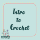 Wednesday Workshop: Intro to Crochet