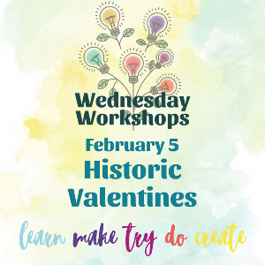 Wednesday Workshop: Historic Valentines