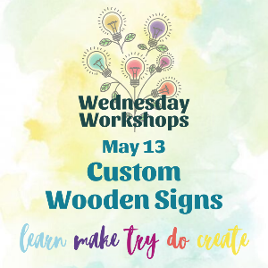 Wednesday Workshop: Wooden Signs