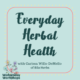 Wednesday Workshop: Everyday Herbal Health